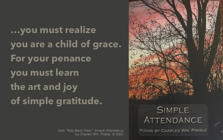 Simple Attendance by Charles Wm. Preble: on the art and joy of simple gratitude (or how to stay sane during a quarantine)