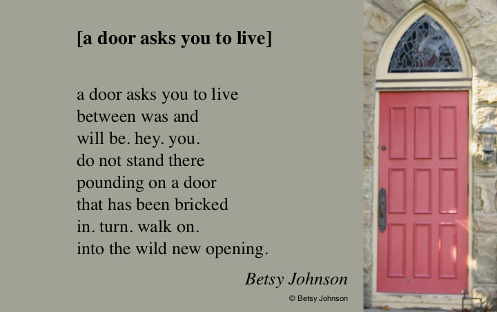 "[a door asks you to live] a ""Light"" poem by Betsy Johnson"