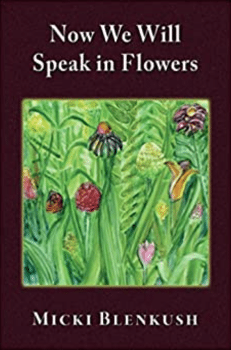 How to read Now We Will Speak In Flowers by Micki Blenkush as a way to cultivate empathy, with a mini review of the book