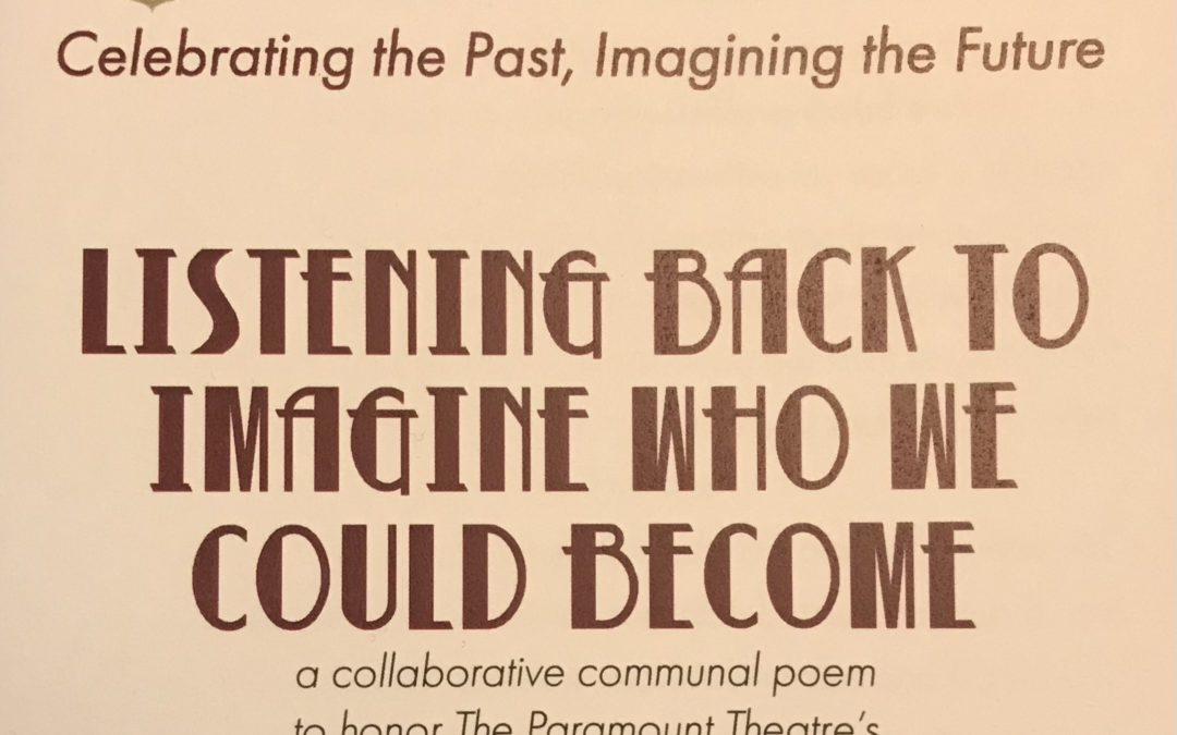 Paramount Center for the Arts Commissions Lyricality to Create LISTENING BACK TO IMAGINE WHO WE COULD BECOME, a Collaborative Communal Poem to Honor the Theatre's 100th Anniversary